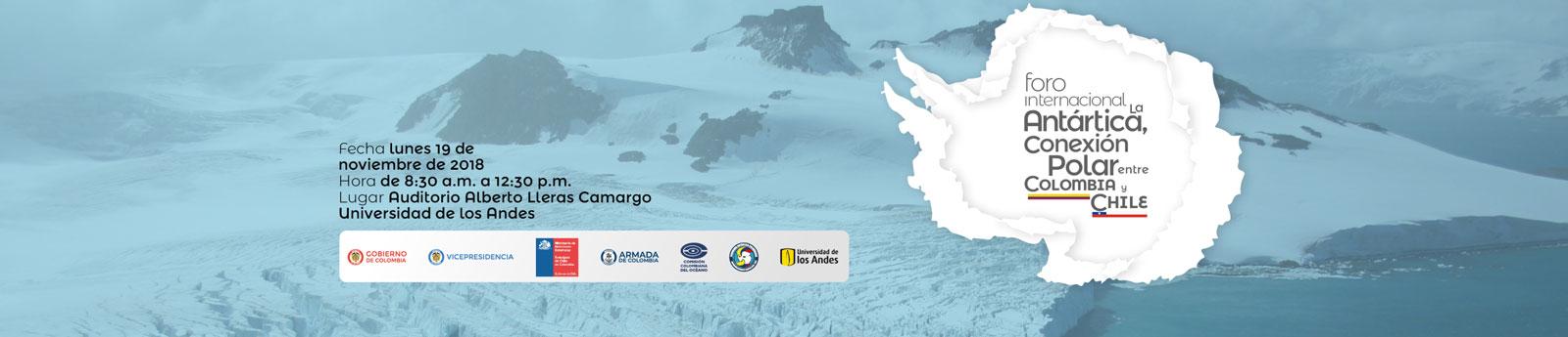 Foro Internacional la Antártica conexión Polar entre Colombia y Chile
