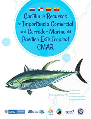 Cartilla de Recursos de Importancia Comercial en el Corredor Marino del Pacífico Este Tropical, CMAR